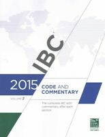 IBC Code and Commentary 2015 : The Complete Ibc With Commentary After Each Se...