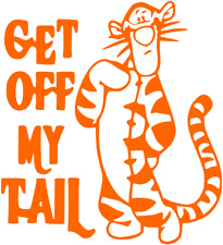 TIGGER GET OFF MY TAIL STICKER/DECAL CAR/VAN/WINDOW/WALL FUNNY/CAMPER/SURF!!!
