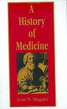 A History of Medicine by Lois N. Magner