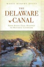 The Delaware Canal:: From Stone Coal Highway to Historic Landmark