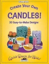 Create Your Own Candles!: 30 Easy-To-Make Designs (Quick Starts for Kids!)