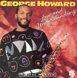 Love And Understanding By George Howard On Audio CD Album Very Good