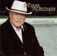 ROGER WHITTAKER : MOMENTS IN MY LIFE / CD - NEU