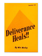 Deliverance Heals! - Booklet #43 by Win Worley