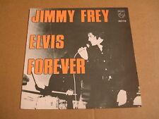 45T SINGLE / JIMMY FREY - ELVIS FOREVER / JE KAN HET NIET GELOVEN