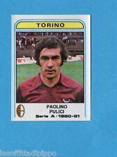 PANINI CALCIATORI 1980/81-Figurina n.297- PULICI - TORINO -Recuperata