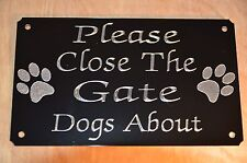 PLEASE CLOSE THE GATE DOGS ABOUT 5X3 ENGRAVED SIGN PLAQUE BLACK HIGH GLOSS METAL