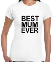 Best Mum ever T Shirt Fashion Gift for Mother Fresh Tee  Mother's day Mama Mummy