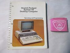 HEWLETT PACKARD SYSTEM 45 DESKTOP COMPUTER OPERATING & PROGRAMMING MANUAL