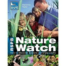 RSPB Nature Watch: How to Discover, Explore and Enjoy W - Paperback NEW Taylor,