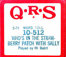 QRS Word WHO'S IN THE STRAWBERRY PATCH WITH SALLY 10-512 Player Piano Roll
