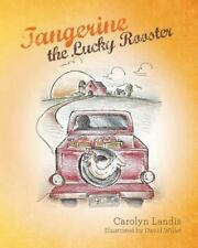 Tangerine the Lucky Rooster by Carolyn Landis (2013, Paperback)