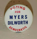 VINTAGE PHILADELPHIA PENNSYLVANIA VOTING FOR MYERS DILWORTH CAMPAIGN PIN BUTTON