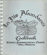*TULSA OK 1985 TRINITY PRESBYTERIAN CHURCH COOK BOOK *IN HIS ABUNDANCE *OKLAHOMA