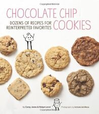 Chocolate Chip Cookies: Dozens of Recipes for Reinterpreted Favorites by Carey J