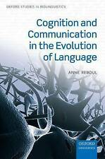 Cognition and Communication in the Evolution of Language by Anne Reboul...