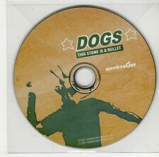(GS133) Dogs, This Stone Is A Bullet - 2007 DJ CD
