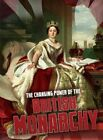 The Changing Power of the British Monarchy (Raintree Pers, New, Hardcover