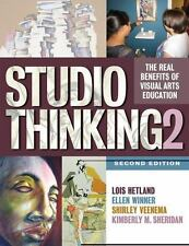 STUDIO THINKING 2 The Real Benefits of Visual Arts Education SECOND EDITION/Ed 2