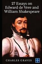 27 Essays on Edward de Vere and William Shakespeare by Charles Graves (2014,...