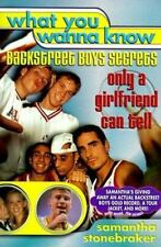 What You Wanna Know : Backstreet Boys' Secrets Only a Girlfriend Can Tell by...