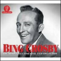 Bing Crosby - The Absolutely Essential 3CD Collection