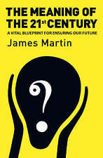 The Meaning Of The 21st Century: A Vital Blueprint For Ensuring Our Future,Dr Ja