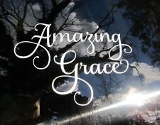 """Amazing Grace Vinyl Auto Window Decal Religious  4"""" Tall X 6"""" Wide - SHIPS FREE"""