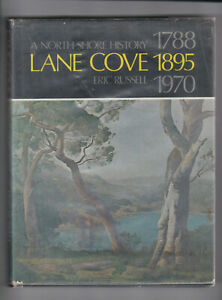 LANE COVE 1788 1895 1970 + THE OPPOSITE SHORE NTH SYDNEY by ERIC RUSSELL 2 BOOKS
