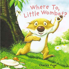 Where to, Little Wombat? by Charles Fuge (Paperback, 2007)