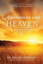 Appointments with Heaven : The True Story of a Country Doctor, His Struggles...