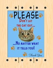 METAL MAGNET Don't Let Cat Out No Matter What It Tells You Humor Cats MAGNET