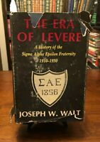 THE ERA OF LEVERE: History of Sigma Alpha Epsilon Fraternity by Joseph W. Walt