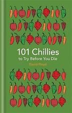 101 Chillies to Try Before You Die by David Floyd BRAND NEW BOOK (Hardback 2016)