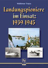 Trojca Landungspioniere im Einsatz 1939-1945