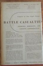 Battle Casualties: Incidence, Mortality, and Logistic Consideration (1952, hardc