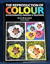 The Reproduction of Colour in Photography Printing and TV R.W.G. Hunt 1987 HC/DJ