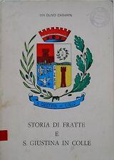 don Olivo Casarin STORIA DI FRATTE E DI SANTA GIUSTINA IN COLLE 1972 C1