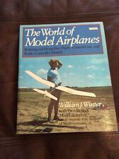 The WORLD OF MODEL AIRPLANES William Winter 1983 0684186659