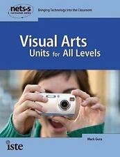 Visual Arts Units for All Levels by Mark Gura (2008, Paperback)