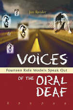 NEW Voices of the Oral Deaf: Fourteen Role Models Speak Out by Jim Reisler