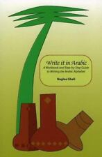 Write It in Arabic : A Workbook and Step-by-Step Guide to Writing the Arabic...