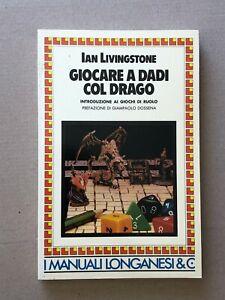 Ian Livingstone GIOCARE A DADI COL DRAGO librogame manuali LONGANESI 1986 con il