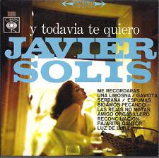 rare BOLERO 60s 70s CD slip JAVIER SOLIS Y todavia te quiero LAS REJAS NO MATAN