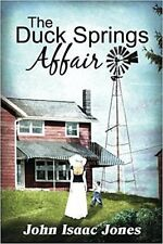 THE DUCK SPRINGS AFFAIR_NEW 2015 PB_SIGNED_JOHN ISAAC JONES_LONELYNESS, AFFAIRS