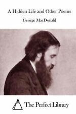 A Hidden Life and Other Poems by George MacDonald (2015, Paperback)