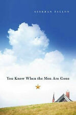 You Know When the Men Are Gone by Siobhan Fallon 2011 Hardcover