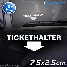 TICKETHALTER  Aufkleber (Nr.031) Auto Fun Sticker Innenklebend 7,5x2,5cm
