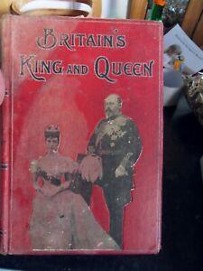 "Rare book - ""Britain's King And Queen"" - King Edward VII Queen Alexandra"