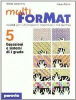 Multi ForMat. Moduli per la formazione matematica. Per il biennio 5